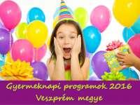 Gyermeknapi programok Veszprém megyében 2016